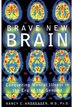 Brave New Brain: Conquering Mental Illness in the Era of the Genome by Nancy C. Andreasen