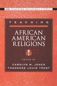 Book Teaching African American Religions by Carolyn M. Jones