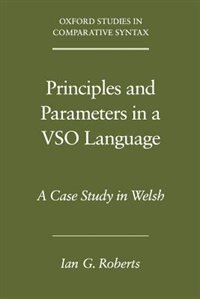 Book Principles and Parameters in a VSO Language: A Case Study in Welsh by Ian G. Roberts