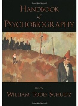 Book Handbook Of Psychobiography by William Todd Schultz