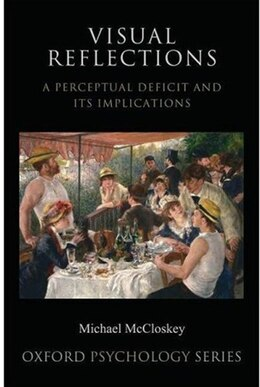 Book Visual Reflections: A Perceptual Deficit and Its Implications by Michael Mccloskey