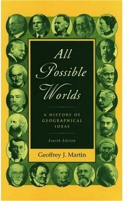 Book All Possible Worlds: A History of Geographical Ideas by Geoffrey J. Martin
