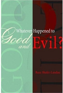 Book Whatever Happened to Good and Evil? by Russ Shafer-Landau