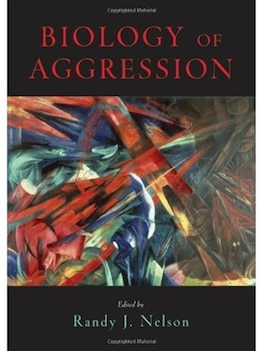 Book Biology Of Aggression by Randy J. Nelson