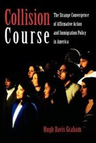 Collision Course: The Strange Convergence of Affirmative Action and Immigration Policy in America