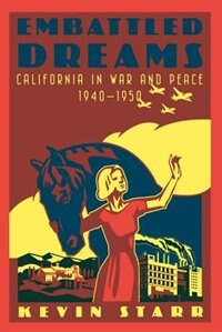 Book Embattled Dreams: California in War and Peace, 1940-1950 by Kevin Starr