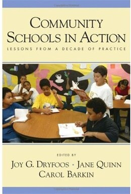 Book Community Schools in Action: Lessons from a Decade of Practice by Joy G. Dryfoos
