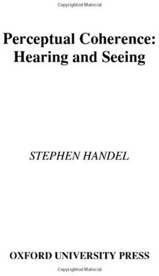 Book Perceptual Coherence: Hearing and Seeing by Stephen Handel