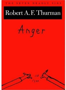 Book Anger: The Seven Deadly Sins by Robert A. F. Thurman