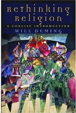 Book Rethinking Religion: A Concise Introduction by Will Deming