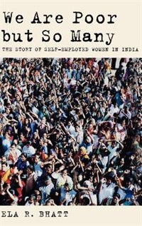 Book We Are Poor but So Many: The Story of Self-Employed Women in India by Ela R. Bhatt
