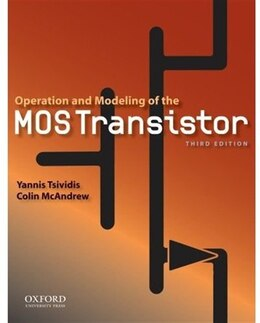 Book Operation and Modeling of the MOS Transistor by Yannis P. Tsividis