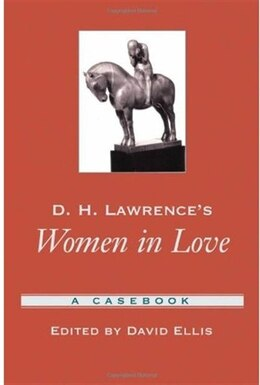 Book D.H. Lawrences Women in Love: A Casebook by David Ellis