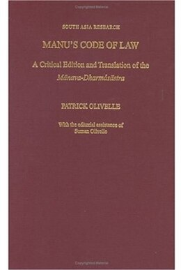 Book Manus Code of Law: A Critical Edition and Translation of the Manava-Dharmasastra by Patrick Olivelle