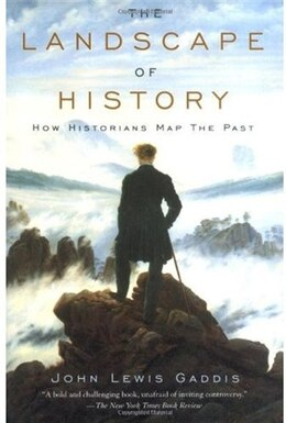 Book The Landscape Of History: How Historians Map the Past by John Lewis Gaddis