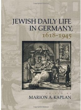Book Jewish Daily Life in Germany, 1618-1945 by Marion A. Kaplan