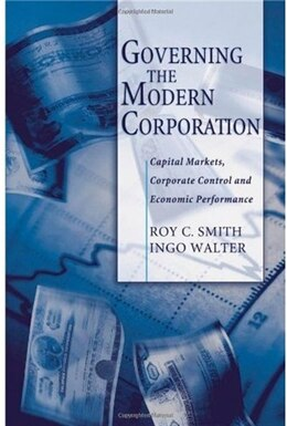 Book Governing the Modern Corporation: Capital Markets, Corporate Control, and Economic Performance by Roy C. Smith