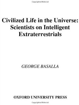 Book Civilized Life in the Universe: Scientists on Intelligent Extraterrestrials by George Basalla