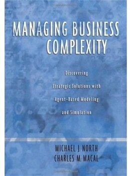 Book Managing Business Complexity: Discovering Strategic Solutions with Agent-Based Modeling and… by Michael J. North