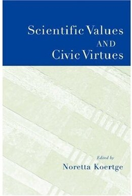 Book Scientific Values And Civic Virtues by Noretta Koertge
