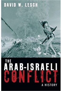 Book The Arab-Israeli Conflict: A History by David W. Lesch