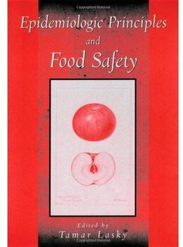 Book Epidemiologic Principles and Food Safety by Tamar Lasky