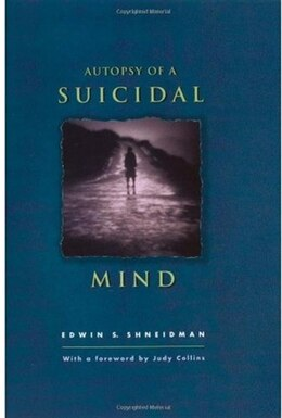 Book Autopsy Of A Suicidal Mind by Edwin S. Shneidman