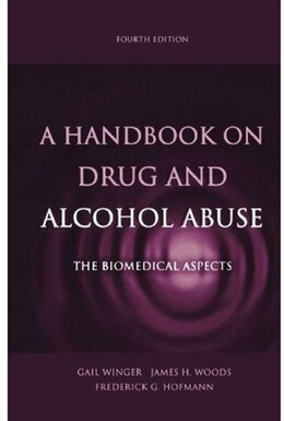 Book A Handbook on Drug and Alcohol Abuse: The Biomedical Aspects by Gail Winger