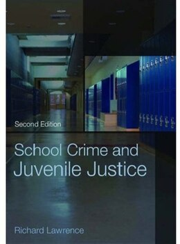 Book School Crime And Juvenile Justice by Richard Lawrence