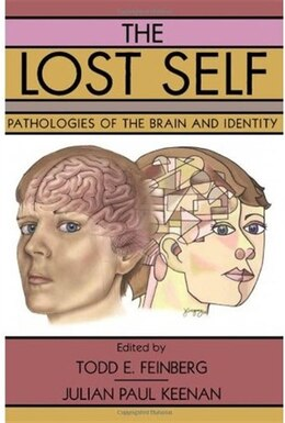 Book The Lost Self: Pathologies Of The Brain And Identity by Todd E. Feinberg
