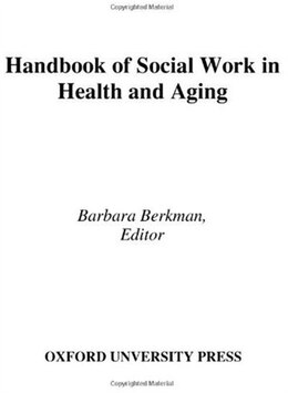 Book Handbook Of Social Work In Health And Aging by Barbara Berkman