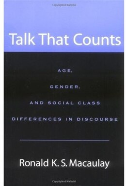 Book Talk that Counts: Age, Gender, and Social Class Differences in Discourse by Ronald K. S. Macaulay