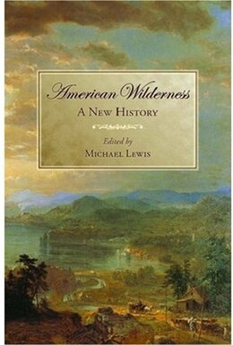 Book American Wilderness: A New History by Michael Lewis