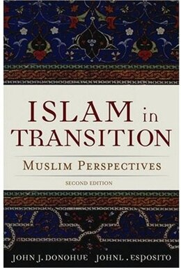 Book Islam in Transition: Muslim Perspectives by John J. Donohue