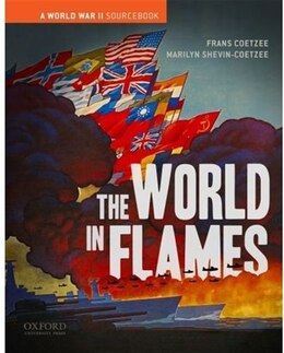 Book The World in Flames: A World War II Sourcebook by Frans Coetzee