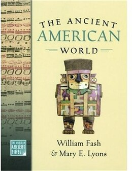 Book The Ancient American World by William Fash