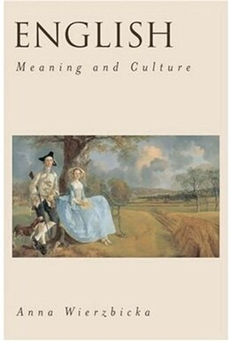 Book English: Meaning and Culture by Anna Wierzbicka
