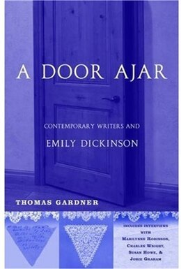 Book A Door Ajar: Contemporary Writers and Emily Dickinson by Thomas Gardner