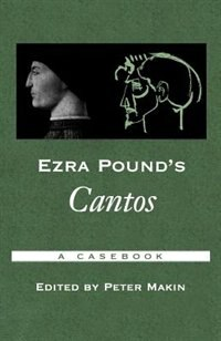 Book Ezra Pounds Cantos: A Casebook by Peter Makin