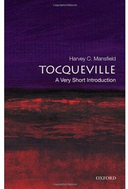 Book Tocqueville: A Very Short Introduction by Harvey C. Mansfield