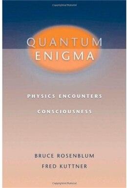 Book Quantum Enigma: Physics Encounters Consciousness by Bruce Rosenblum