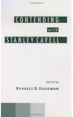 Book Contending With Stanley Cavell by Russell B. Goodman