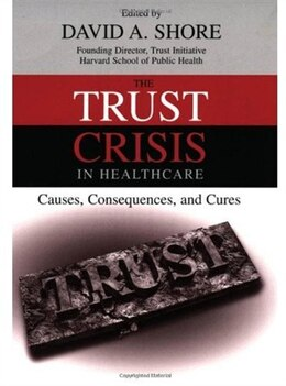 Book The Trust Crisis In Healthcare by David A. Shore
