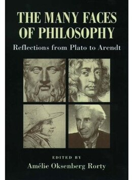 Book The Many Faces of Philosophy: Reflections from Plato to Arendt by Amelie Oksenberg Rorty