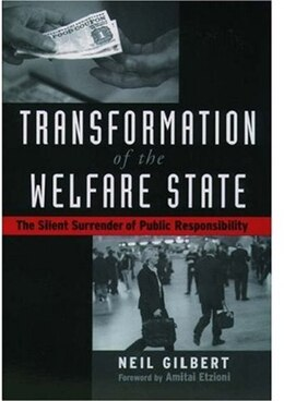 Book Transformation of the Welfare State: The Silent Surrender of Public Responsibility by Neil Gilbert