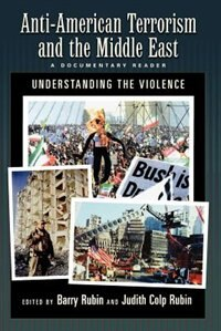 Book Anti-American Terrorism and the Middle East: A Documentary Reader by Barry Rubin