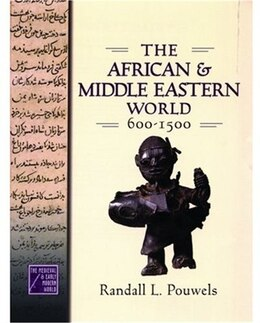 Book The African and Middle Eastern World, 600-1500 by Randall L. Pouwels