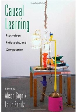 Book Causal Learning: Psychology, Philosophy, and Computation by Alison Gopnik