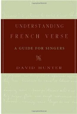 Book Understanding French Verse: A Guide for Singers by David Hunter