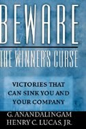 Beware the Winners Curse: Victories that Can Sink You and Your Company